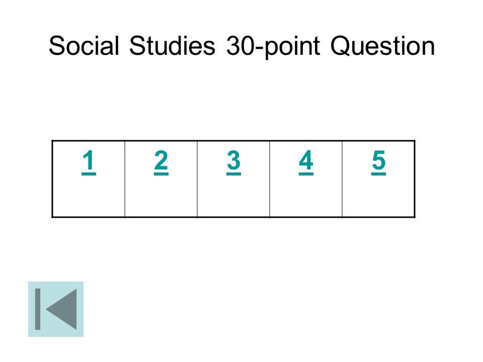 Social Studies 30-point Question 12345
