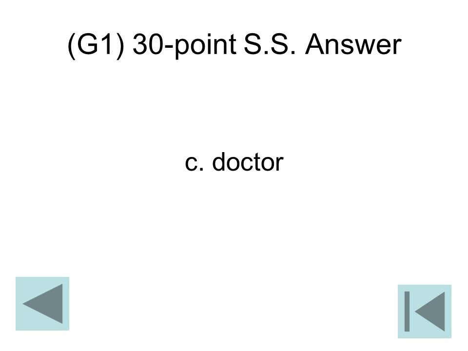 (G1) 30-point S.S. Answer c. doctor