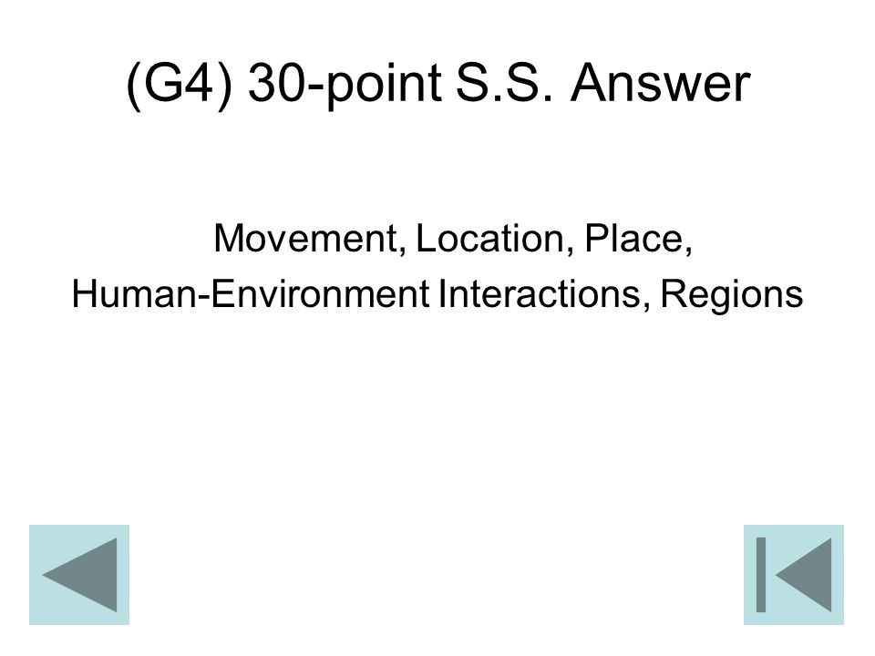 (G4) 30-point S.S. Answer Movement, Location, Place, Human-Environment Interactions, Regions