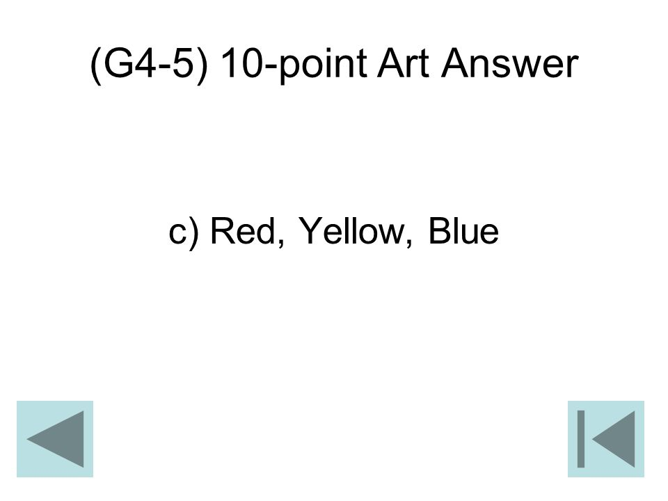(G4-5) 10-point Art Answer c) Red, Yellow, Blue