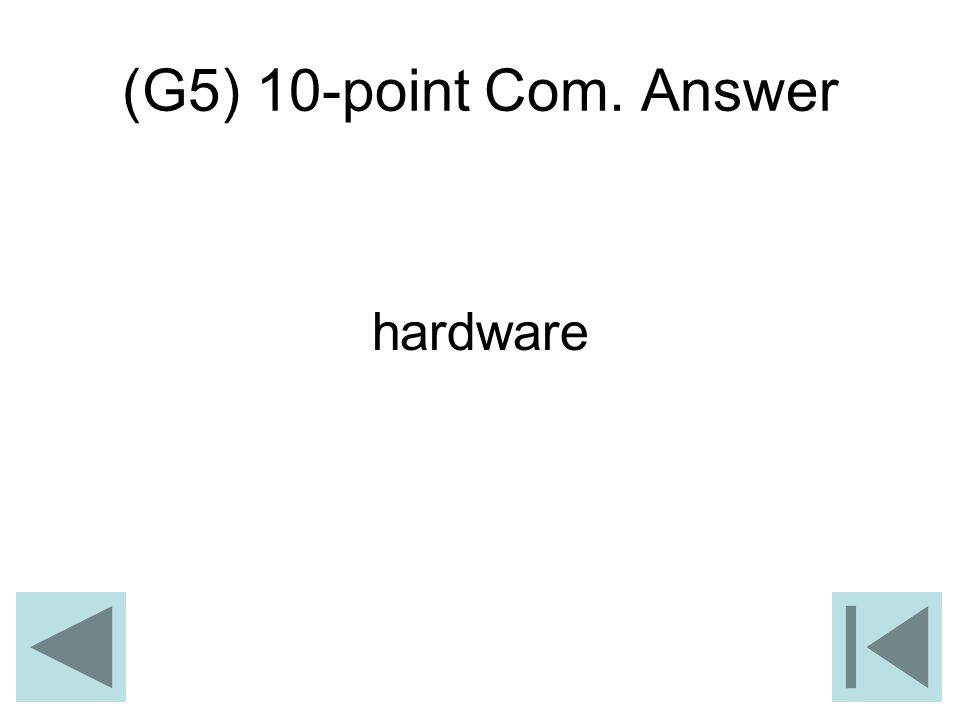 (G5) 10-point Com. Answer hardware