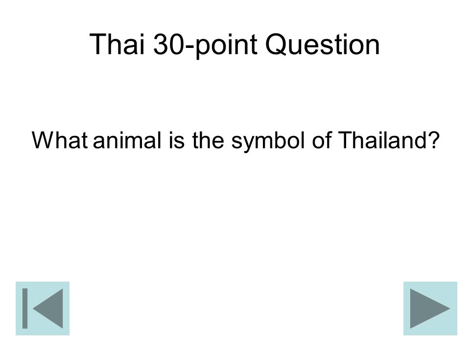 Thai 30-point Question What animal is the symbol of Thailand?
