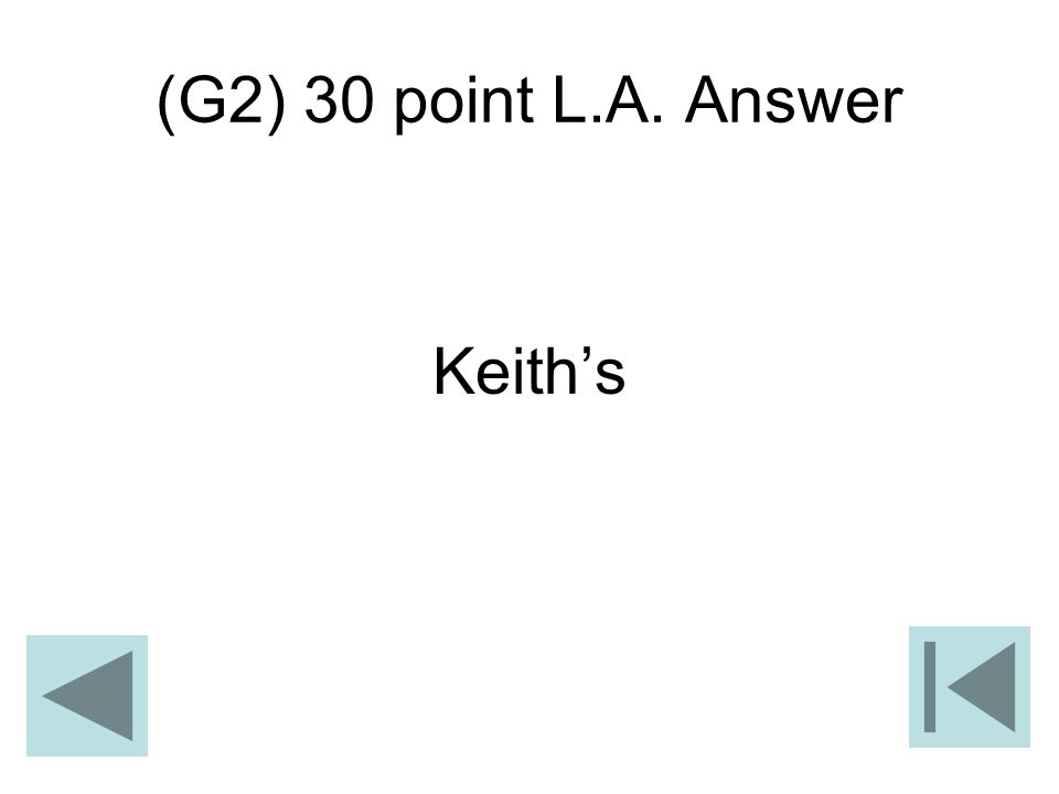 (G2) 30 point L.A. Answer Keiths