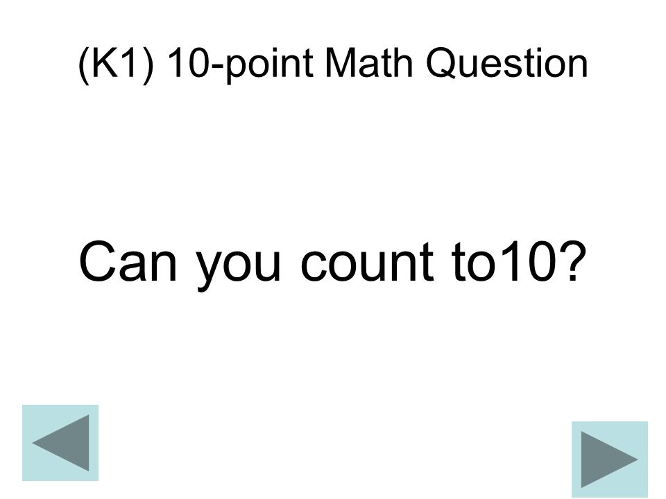 (K1) 10-point Math Question Can you count to10?