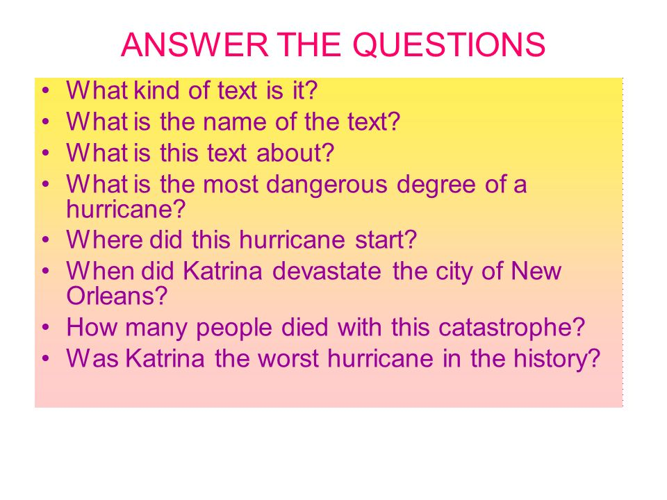 ANSWER THE QUESTIONS What kind of text is it. What is the name of the text.