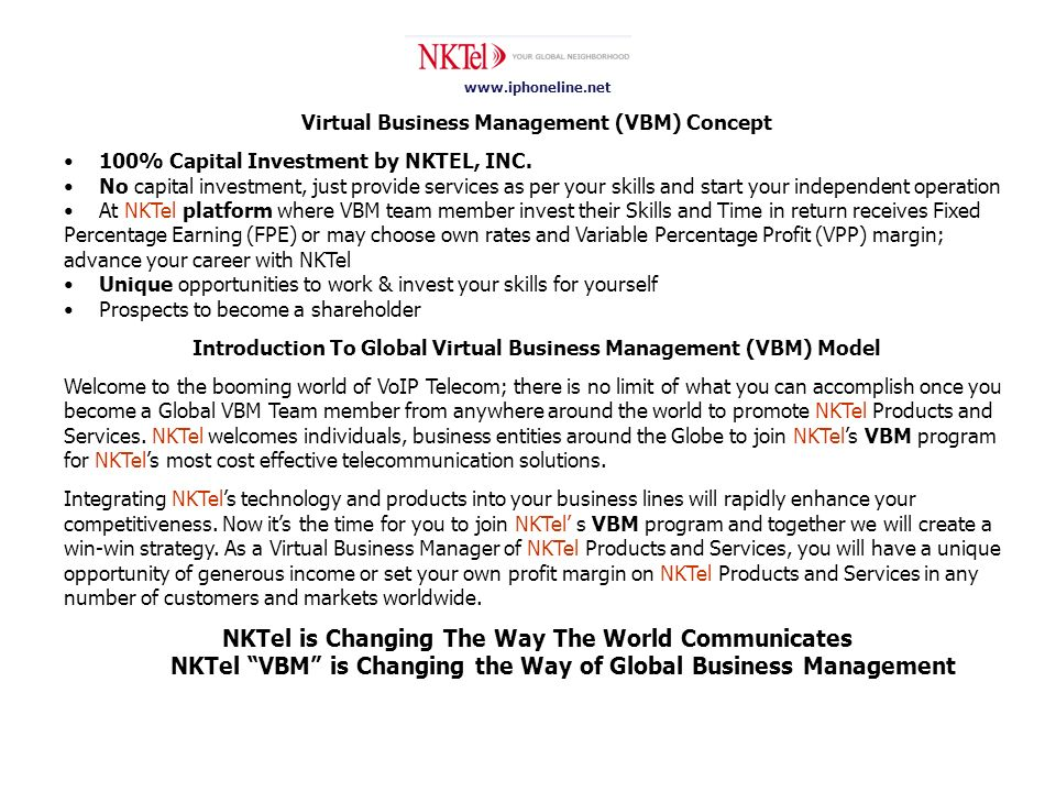 www.iphoneline.net Virtual Business Management (VBM) Concept 100% Capital Investment by NKTEL, INC.