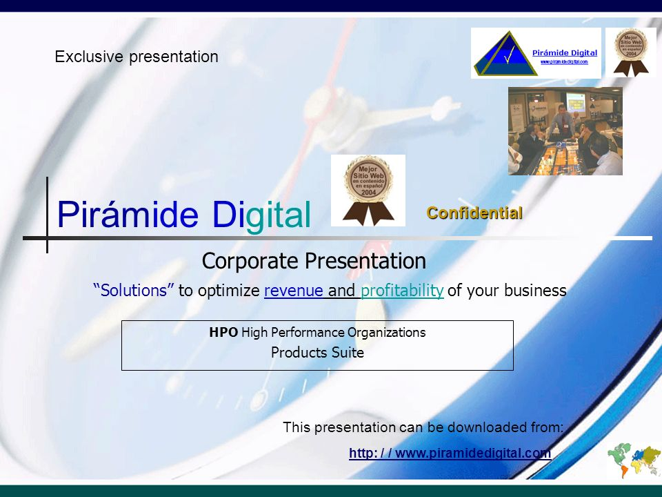 Pirámide Digital Corporate Presentation HPO High Performance Organizations Products Suite http: / / www.piramidedigital.com This presentation can be d