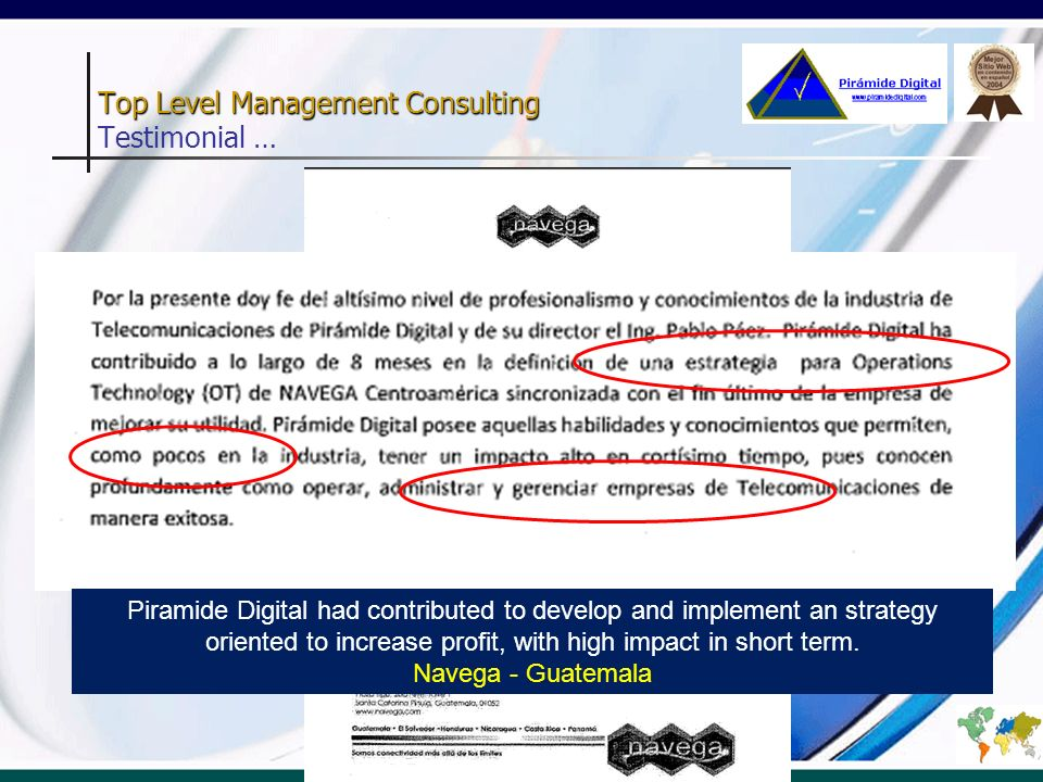 Top Level Management Consulting Top Level Management Consulting Testimonial … Piramide Digital had contributed to develop and implement an strategy or