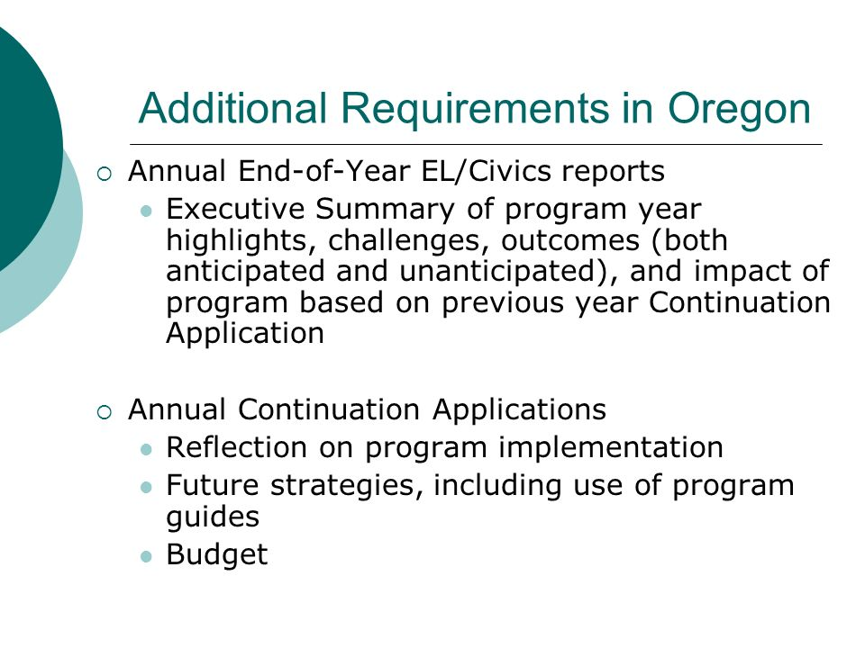 Additional Requirements in Oregon Annual End-of-Year EL/Civics reports Executive Summary of program year highlights, challenges, outcomes (both antici