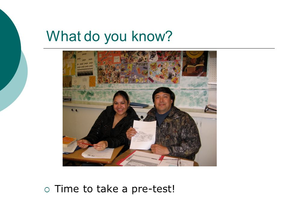 What do you know? Time to take a pre-test!