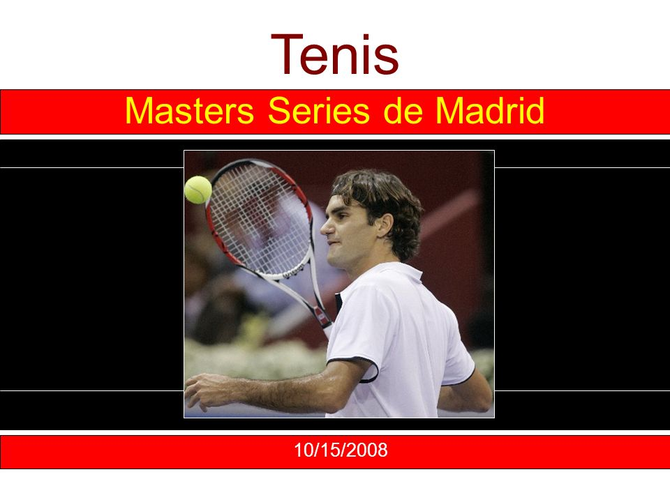 Tenis 10/15/2008 Masters Series de Madrid