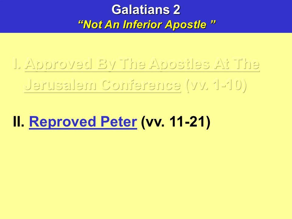 Galatians 2 Not An Inferior Apostle Not An Inferior Apostle