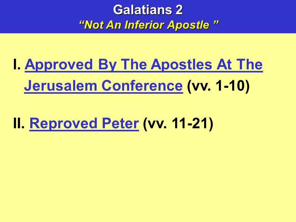 Galatians 2 Not An Inferior Apostle Not An Inferior Apostle I.