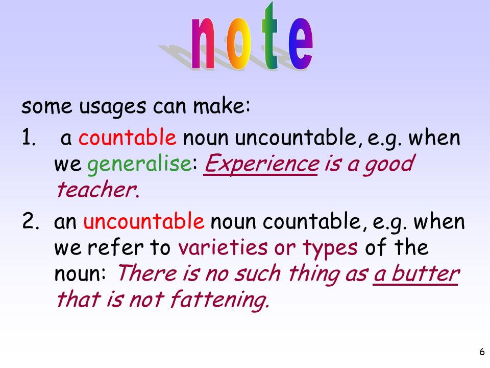 7 counting abstract nouns non-count when they refer to activities, states and qualities, e.g.