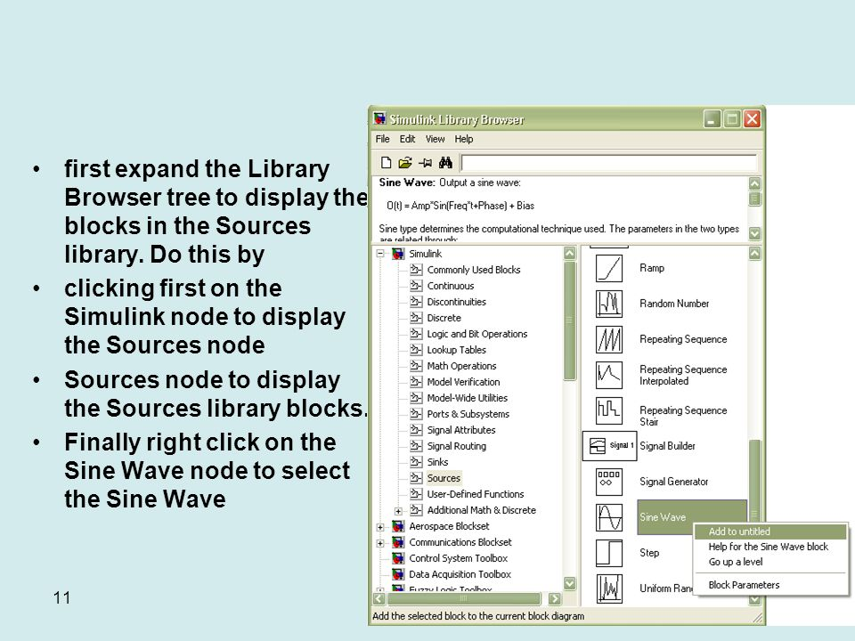 11 first expand the Library Browser tree to display the blocks in the Sources library.