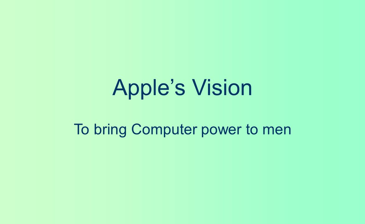 Bill Gates Vision A computer on every desk and in every home يک کامپيوتر بر روی هرميز ودر هر خانه