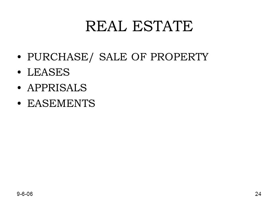 REAL ESTATE PURCHASE/ SALE OF PROPERTY LEASES APPRISALS EASEMENTS