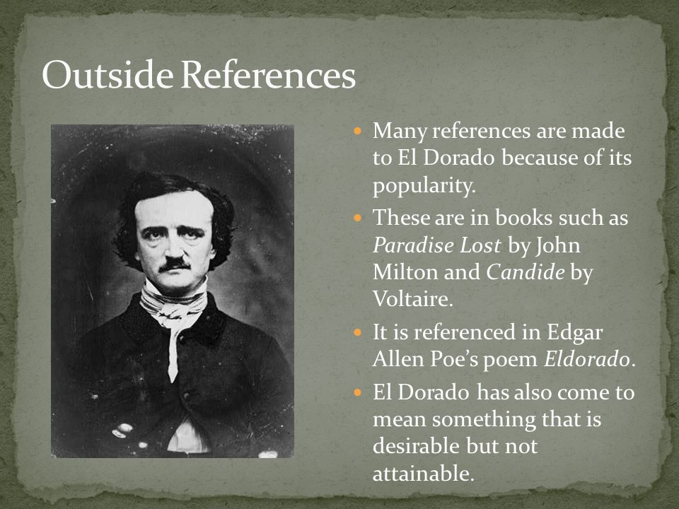 Many references are made to El Dorado because of its popularity.