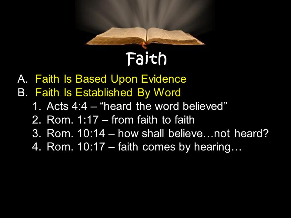 Faith A. Faith Is Based Upon Evidence B.