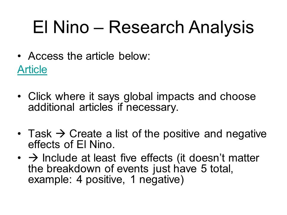 El Nino – Research Analysis Access the article below: Article Click where it says global impacts and choose additional articles if necessary. Task Cre