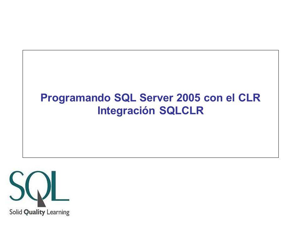 Programando SQL Server 2005 con el CLR Integración SQLCLR