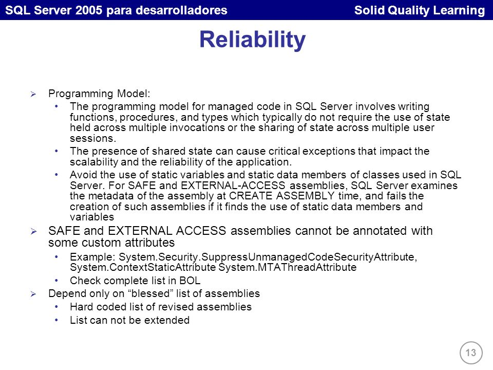 13 SQL Server 2005 para desarrolladores Solid Quality Learning Reliability Programming Model: The programming model for managed code in SQL Server inv