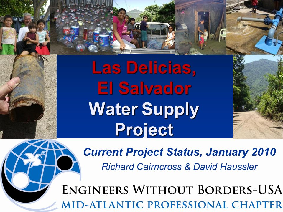 Las Delicias, El Salvador Water Supply Project Current Project Status, January 2010 Richard Cairncross & David Haussler