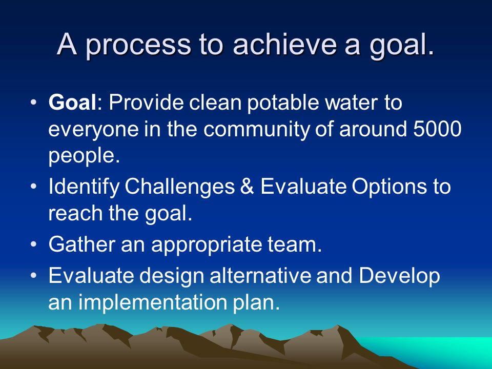 A process to achieve a goal.