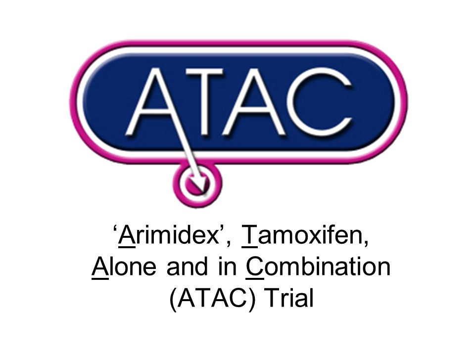 Arimidex, Tamoxifen, Alone and in Combination (ATAC) Trial