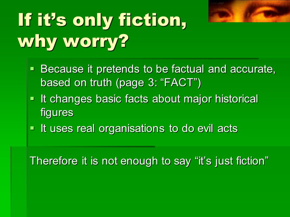 If its only fiction, why worry.