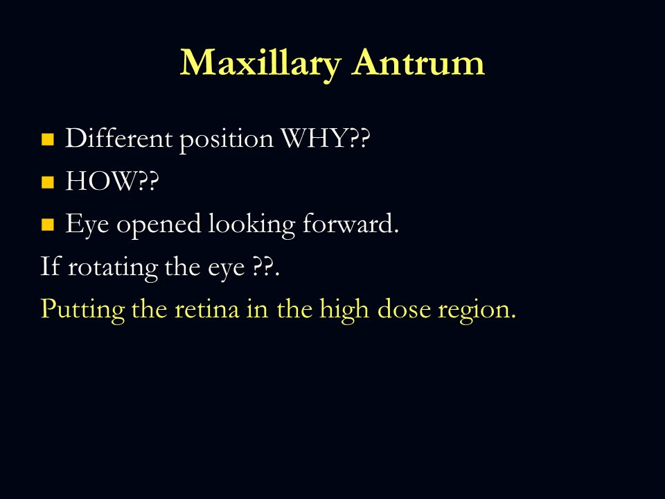 Maxillary Antrum Different position WHY?.Different position WHY?.