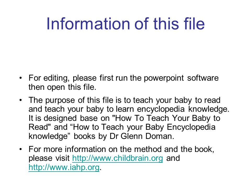 Information of this file For editing, please first run the powerpoint software then open this file. The purpose of this file is to teach your baby to