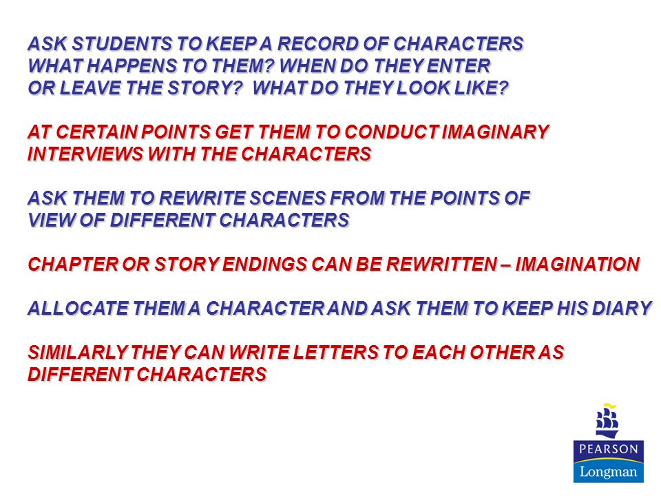 THEYTHEY CAN LOOK FOR DETAILS RELATED TO SETTING STOPSTOP THE STORY AND ASK THEM TO PREDICT LETLET THEM PUT THEMSELVES IN THE PLACE OF THE CHARACTERS