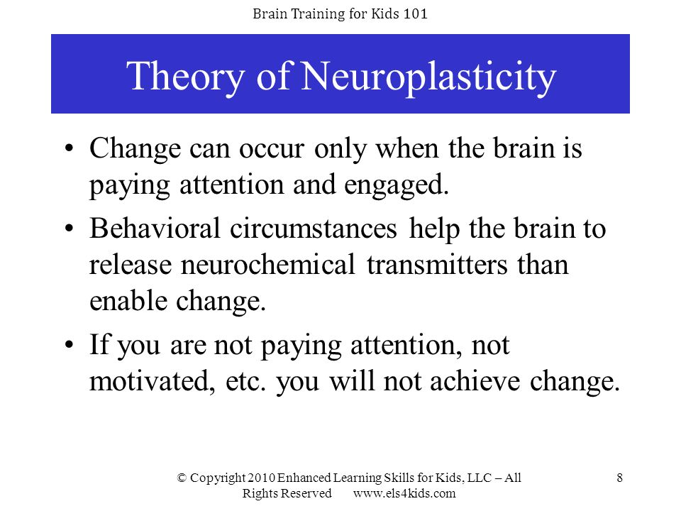 Brain Training for Kids 101 © Copyright 2010 Enhanced Learning Skills for Kids, LLC – All Rights Reserved www.els4kids.com 29 Brain Training Research 1.