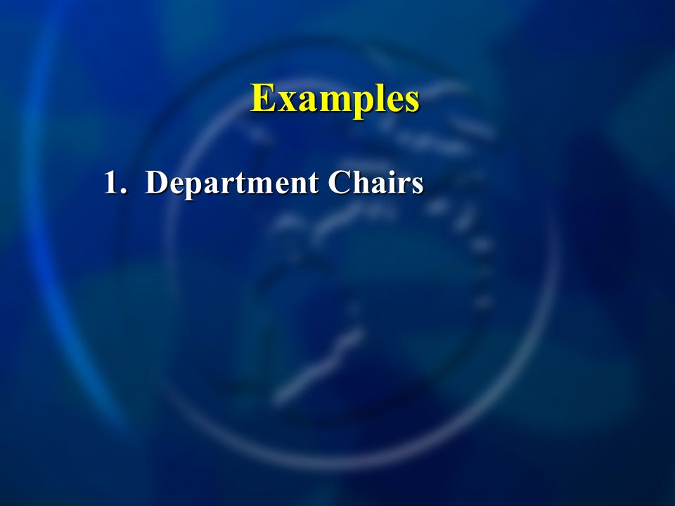 Examples 1. Department Chairs