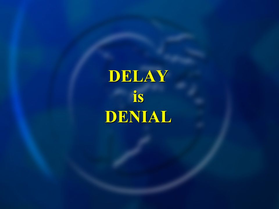 DELAY is DENIAL
