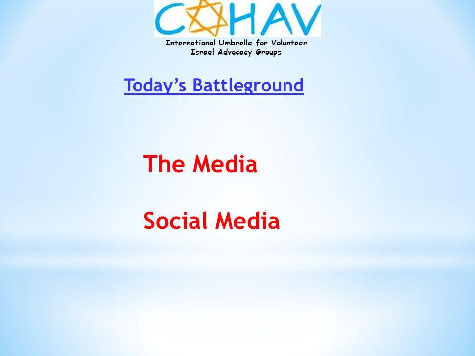 International Umbrella for Volunteer Israel Advocacy Groups Todays Battleground The Media Social Media