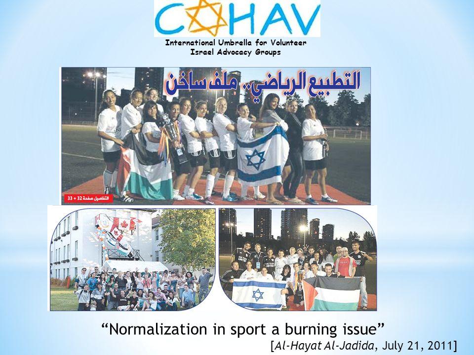 International Umbrella for Volunteer Israel Advocacy Groups Normalization in sport a burning issue [Al-Hayat Al-Jadida, July 21, 2011]