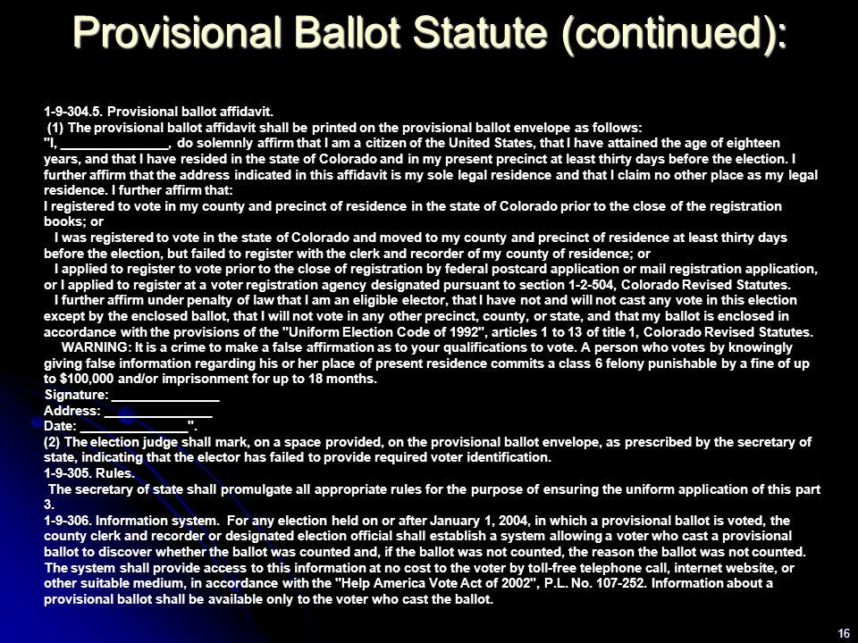 16 1-9-304.5. Provisional ballot affidavit. (1) The provisional ballot affidavit shall be printed on the provisional ballot envelope as follows: