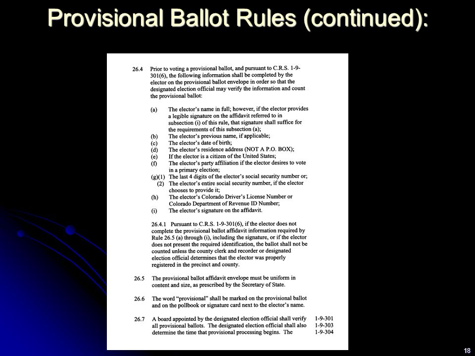18 Provisional Ballot Rules (continued):