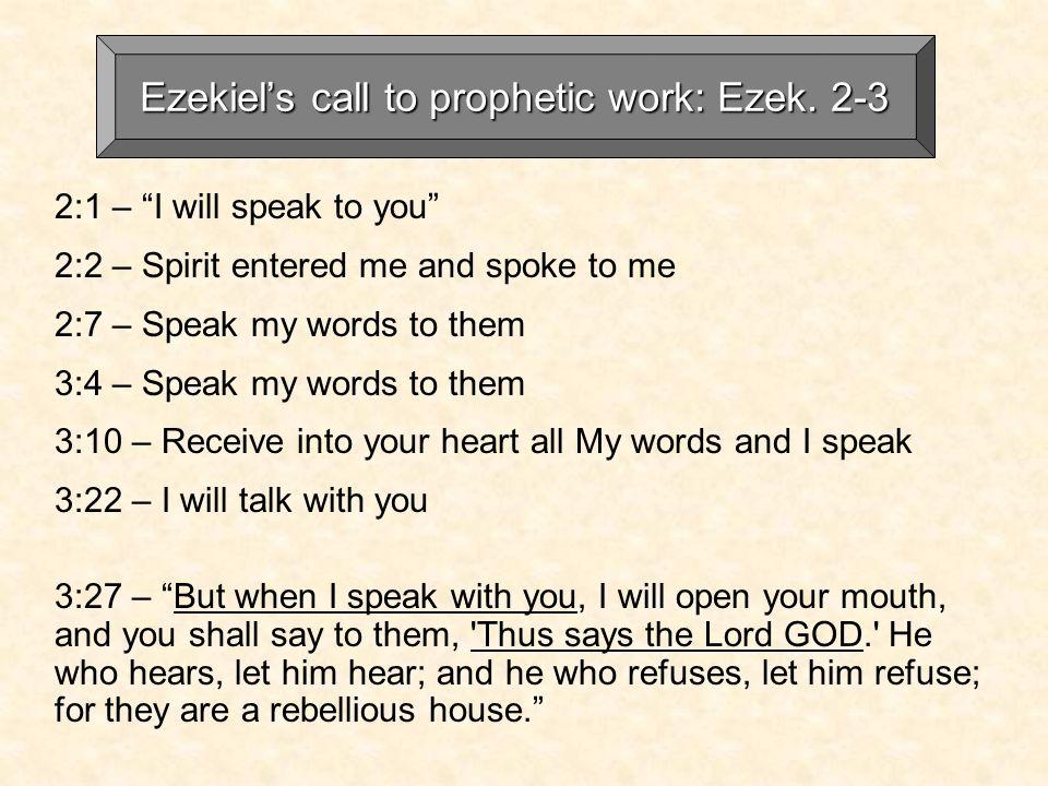 Ezekiels call to prophetic work: Ezek.