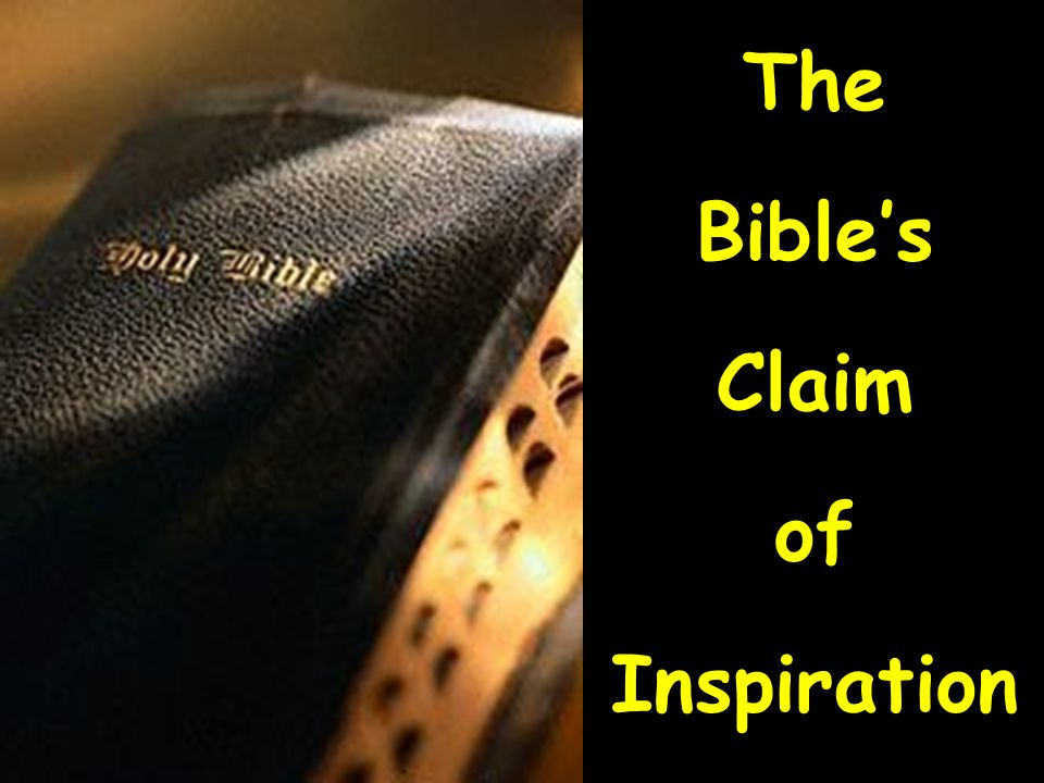 The Bibles Claim of Inspiration
