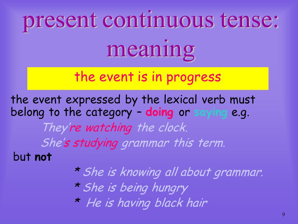 8 the present continuous tense consists of: I am reading a good book at the moment. (You are reading…She is reading…) 1.the present tense of the verb
