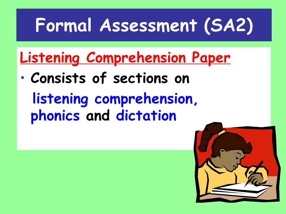 Formal Assessment (SA2) Listening Comprehension Paper Consists of sections on listening comprehension, phonics and dictation