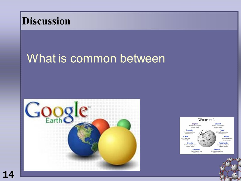 14 Discussion What is common between