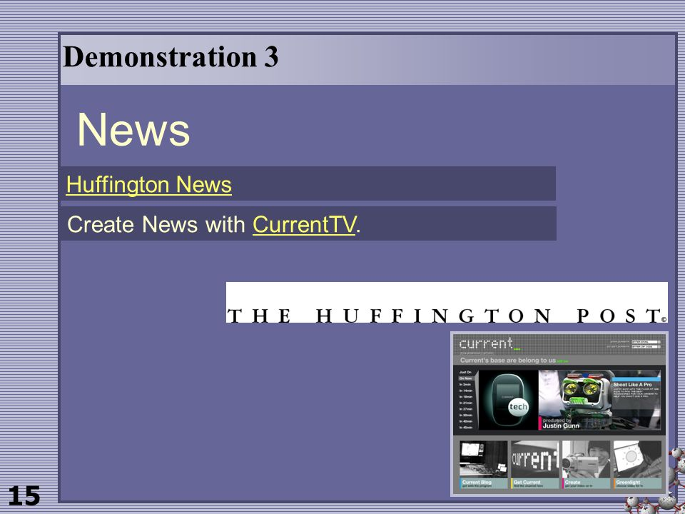 15 Demonstration 3 News Create News with CurrentTV.CurrentTV Huffington News
