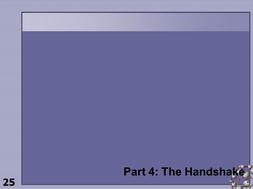 25 Part 4: The Handshake