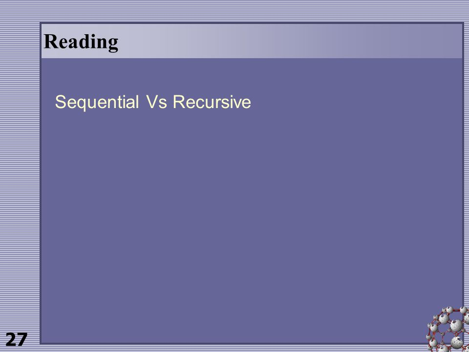 27 Reading Sequential Vs Recursive