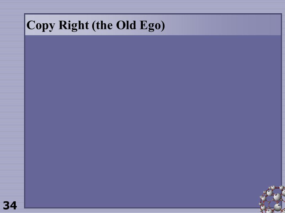 34 Copy Right (the Old Ego)