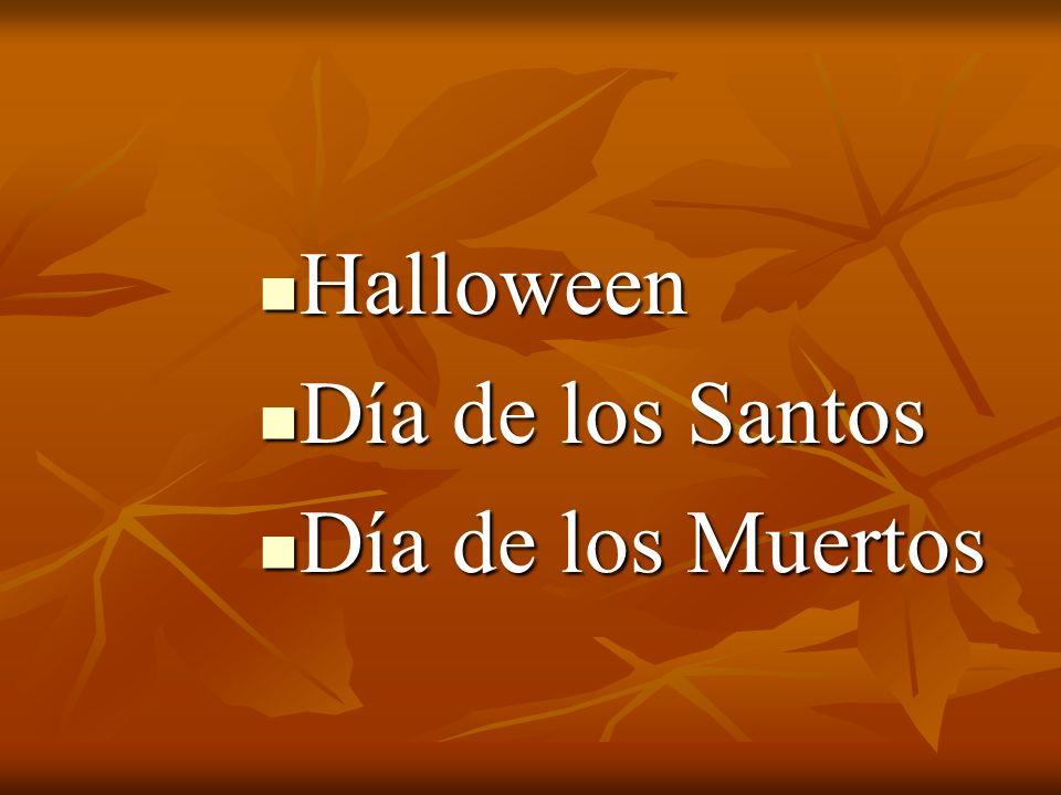 Halloween Halloween Día de los Santos Día de los Santos Día de los Muertos Día de los Muertos